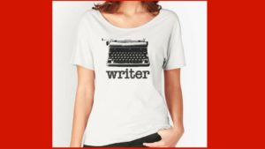Ready to Wear The Writer Shirt? This T-Shirt and heaps of other designs for writers available from Red Bubble.